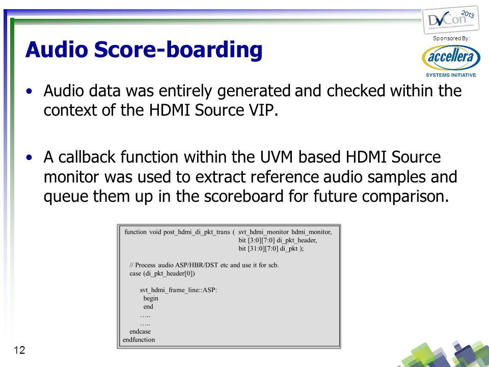 Audio Score-boarding Audio data was entirely generated and checked within the context of the HDMI Source VIP.