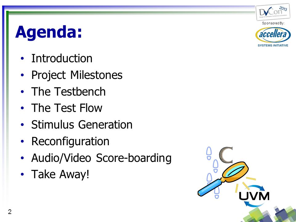 Agenda: Introduction Project Milestones The Testbench The Test Flow