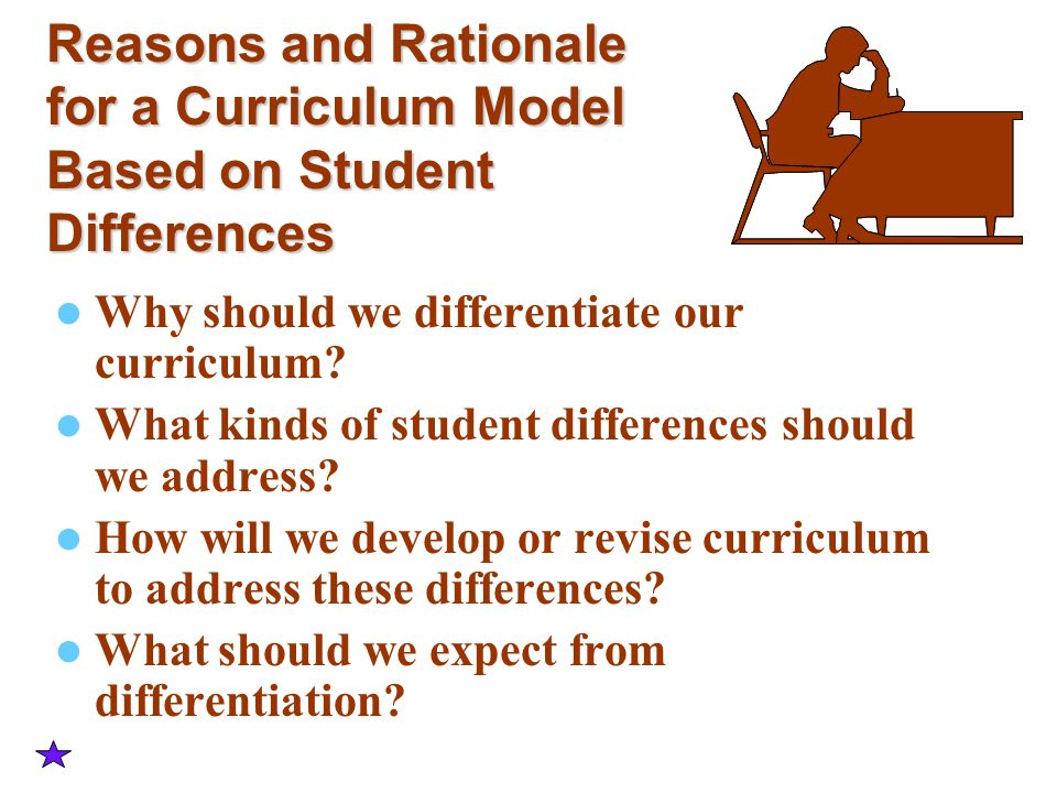 Reasons and Rationale for a Curriculum Model Based on Student Differences