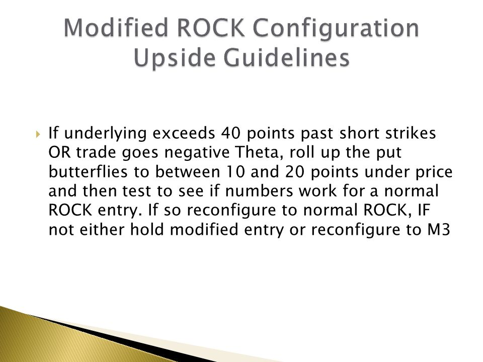 Modified ROCK Configuration Upside Guidelines