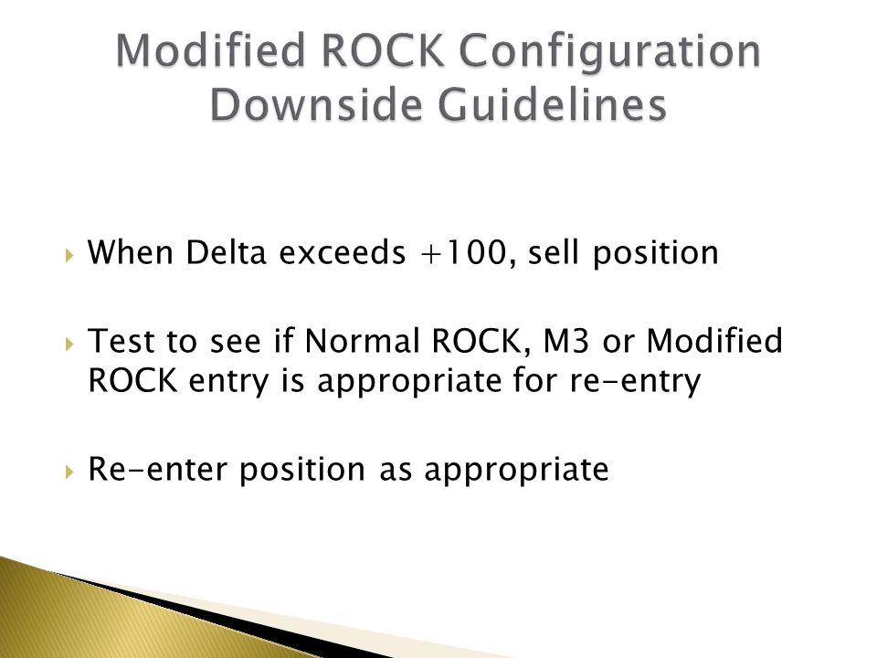Modified ROCK Configuration Downside Guidelines