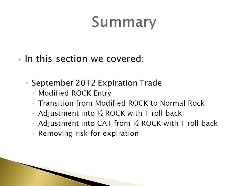 Summary In this section we covered: September 2012 Expiration Trade