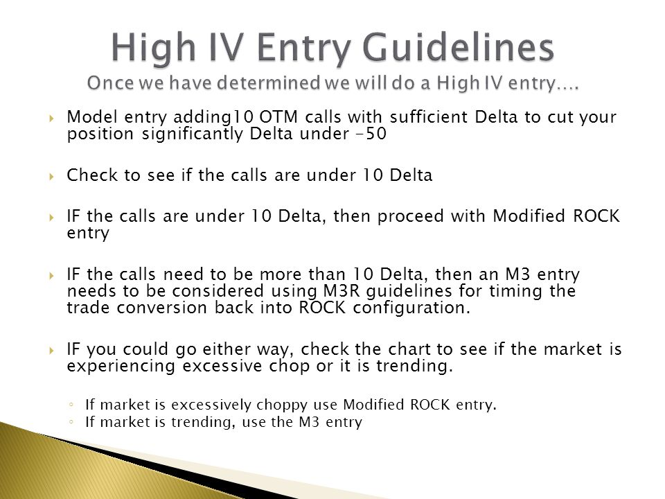 High IV Entry Guidelines Once we have determined we will do a High IV entry….