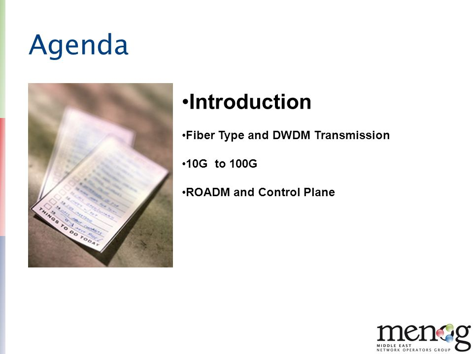 Agenda Introduction Fiber Type and DWDM Transmission 10G to 100G