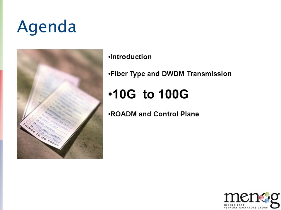 Agenda 10G to 100G Introduction Fiber Type and DWDM Transmission