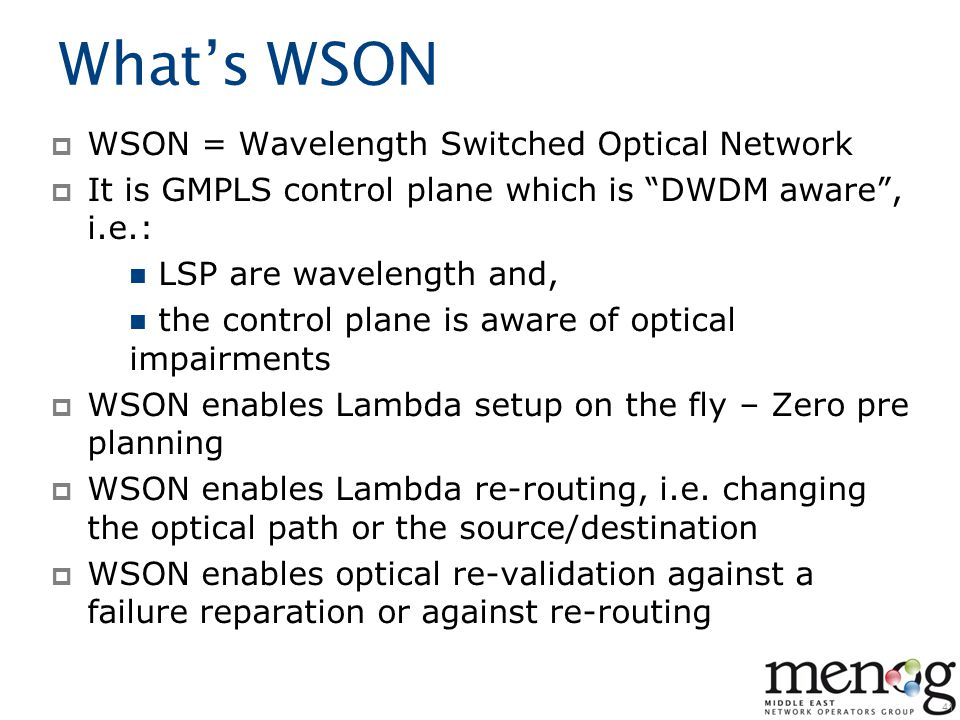 What's WSON WSON = Wavelength Switched Optical Network