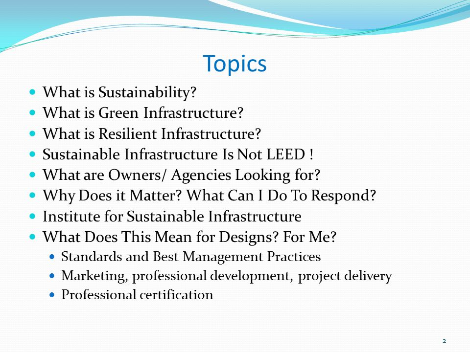 Topics What is Sustainability What is Green Infrastructure