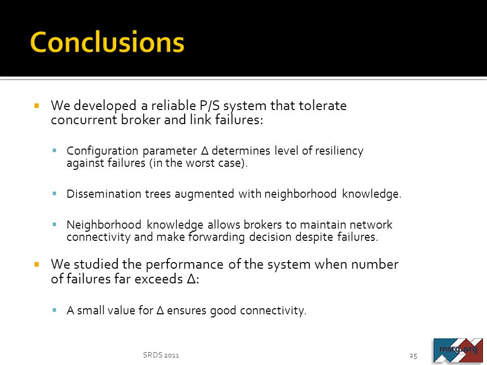 Conclusions We developed a reliable P/S system that tolerate concurrent broker and link failures: