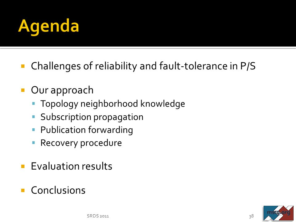 Agenda Challenges of reliability and fault-tolerance in P/S