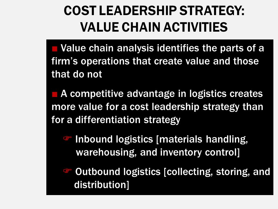 COST LEADERSHIP STRATEGY: VALUE CHAIN ACTIVITIES