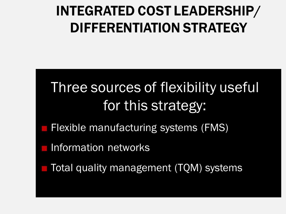 nestle integrated costleadership and differentiation stratgy Nestle helps provide selections for all individual taste and lifestyle  business- level strategy is integrated cost leadership/differentiation.