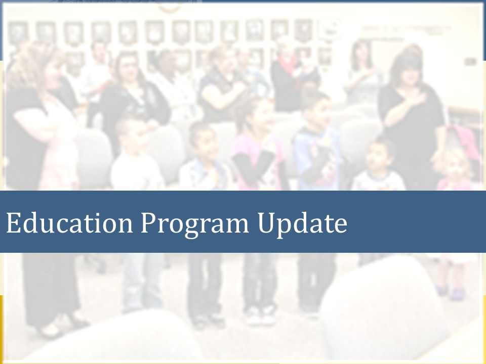 Education Program Update