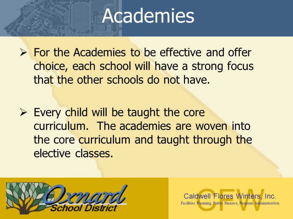 Academies For the Academies to be effective and offer choice, each school will have a strong focus that the other schools do not have.