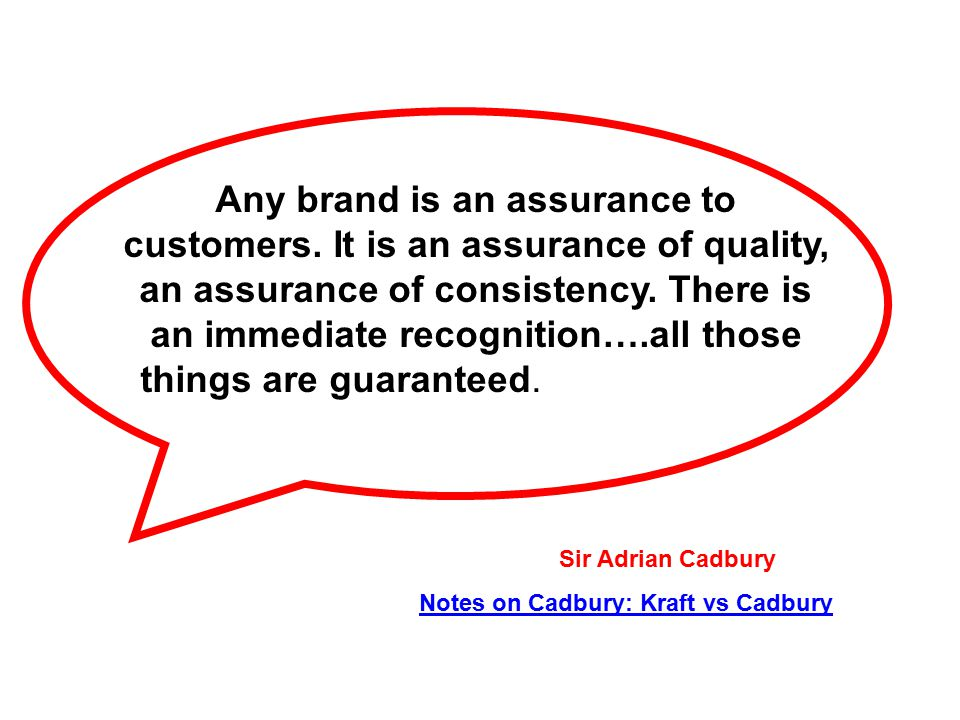 Any brand is an assurance to customers