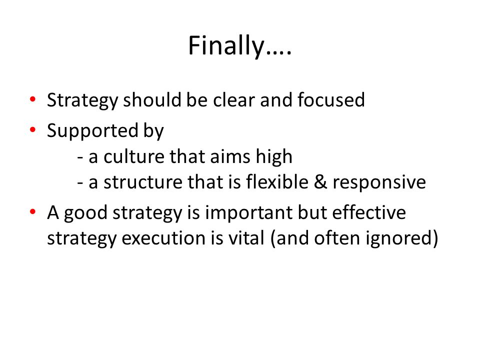 Finally…. Strategy should be clear and focused