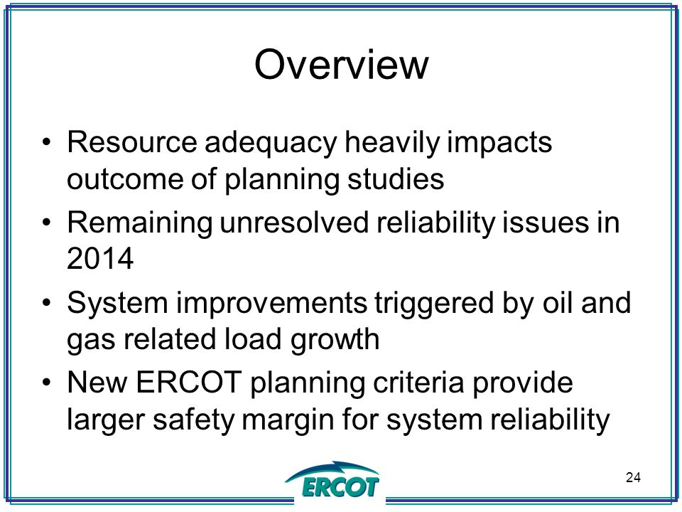 Overview Resource adequacy heavily impacts outcome of planning studies