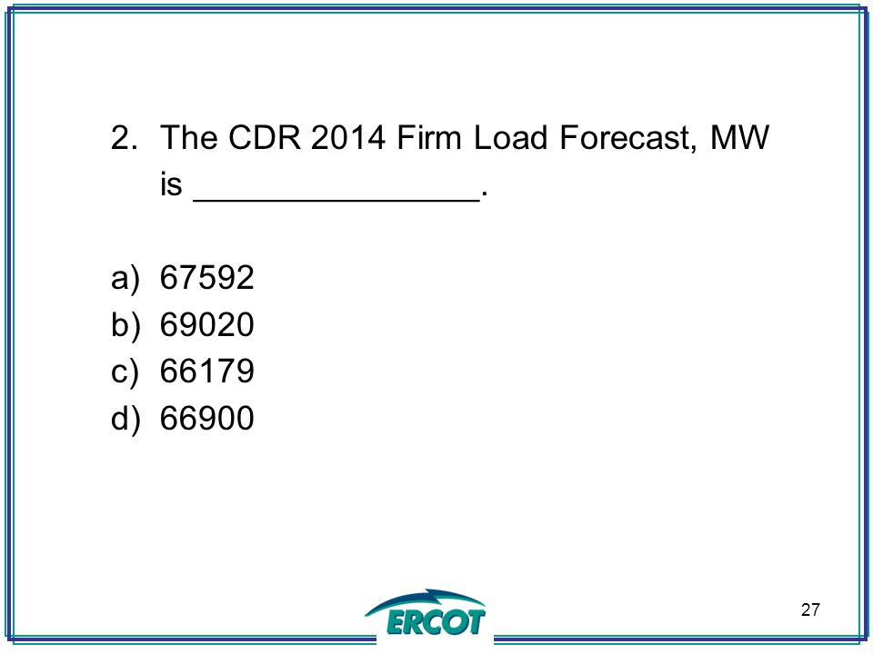 The CDR 2014 Firm Load Forecast, MW is _______________.