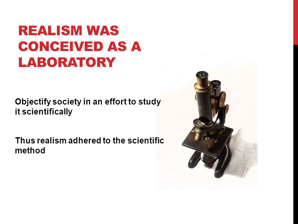REALISM WAS CONCEIVED AS A LABORATORY
