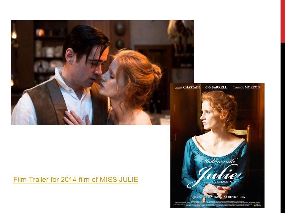 Film Trailer for 2014 film of MISS JULIE