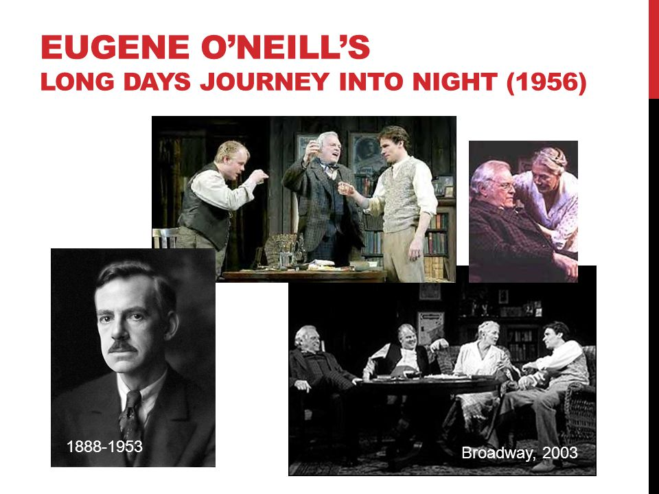 EUGENE O'NEILL'S LONG DAYS JOURNEY INTO NIGHT (1956)