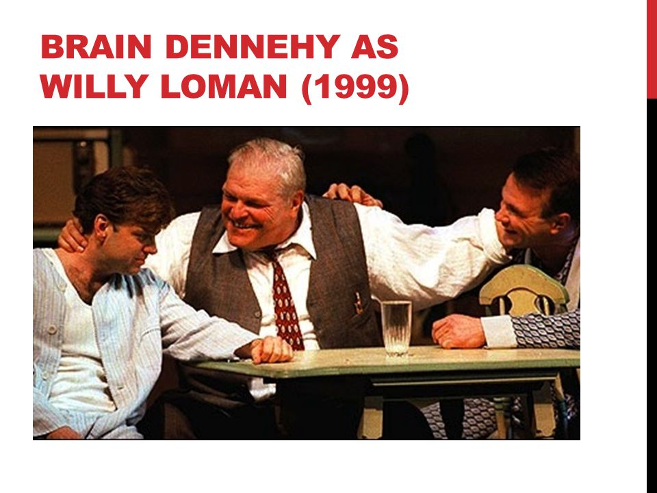 Brain DenneHY as WILLY LOMAN (1999)
