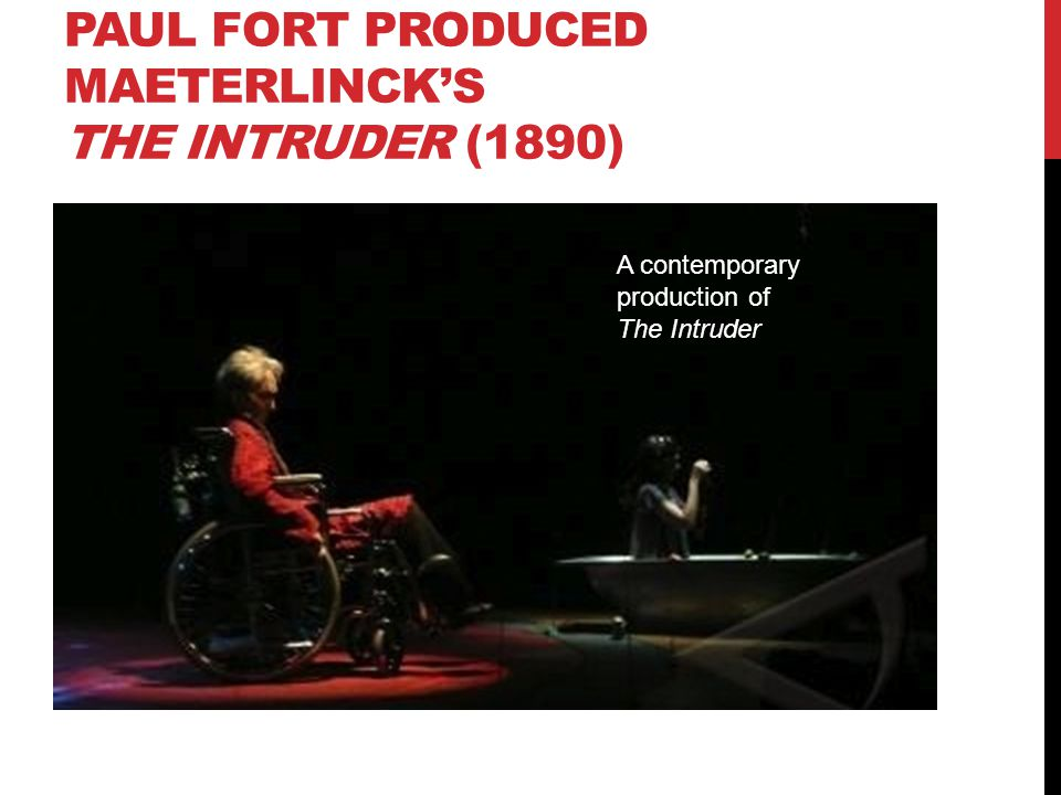 Paul fort produced maeterlinck's the intruder (1890)