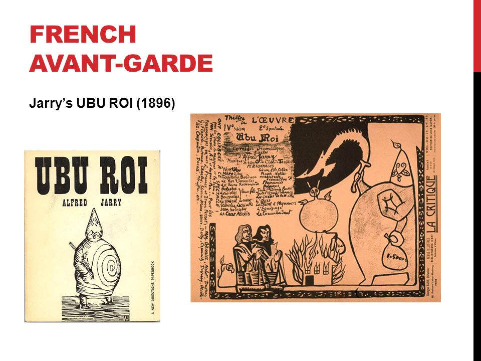 FRENCH AVANT-GARDE Jarry's UBU ROI (1896)