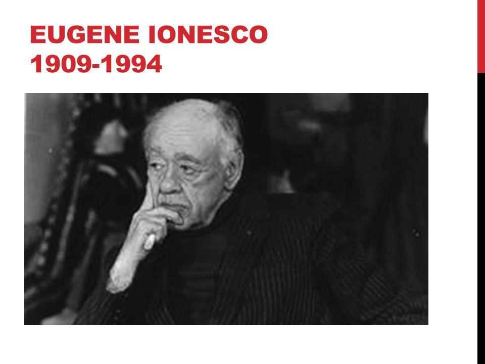 Eugene Ionesco 1909-1994
