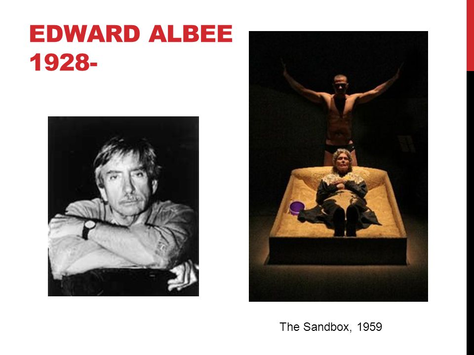 EDWARD ALBEE 1928- The Sandbox, 1959
