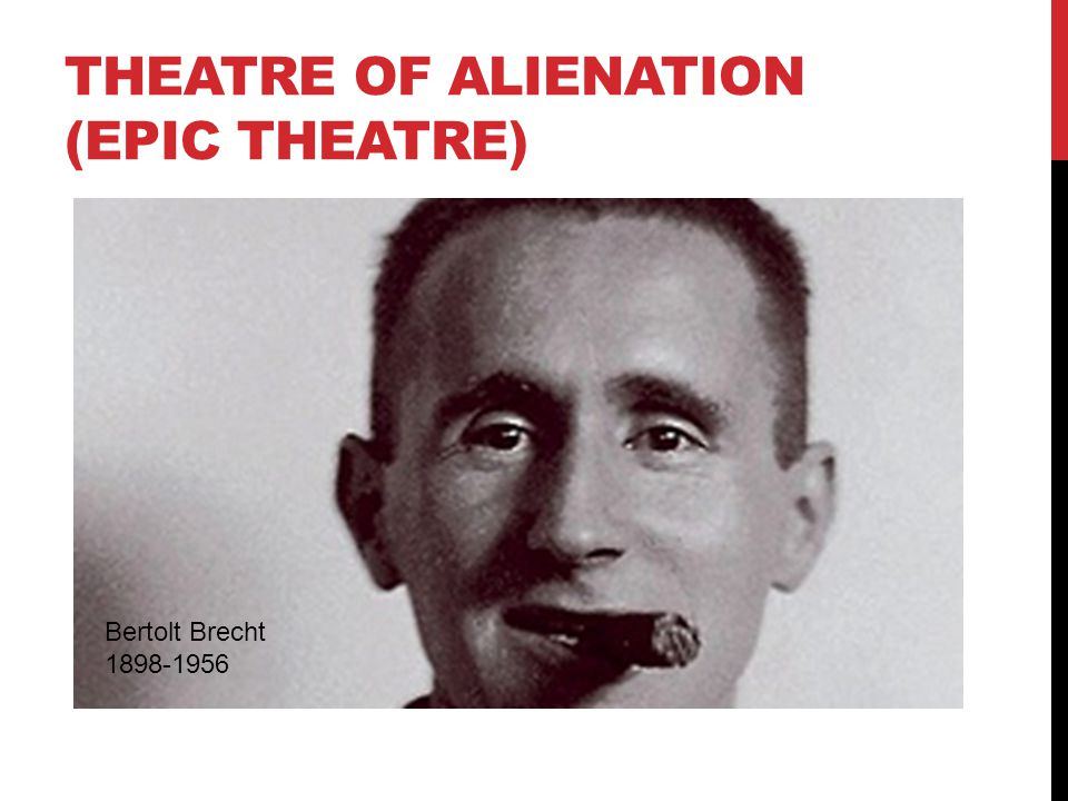 Theatre of alienation (epic theatre)