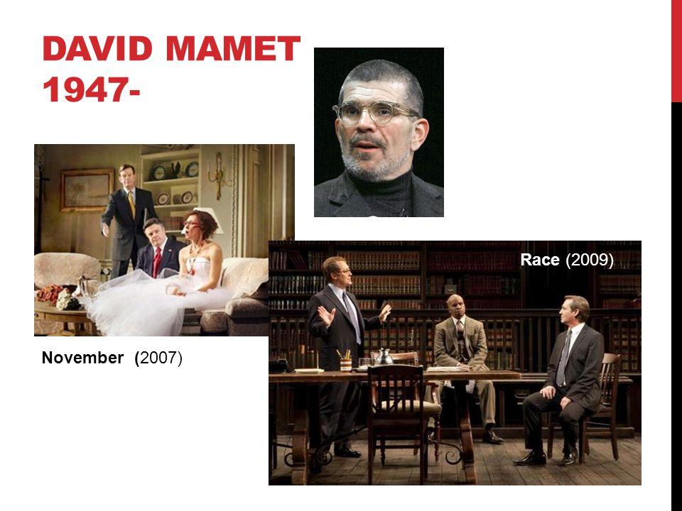 David Mamet 1947- Race (2009) November (2007)