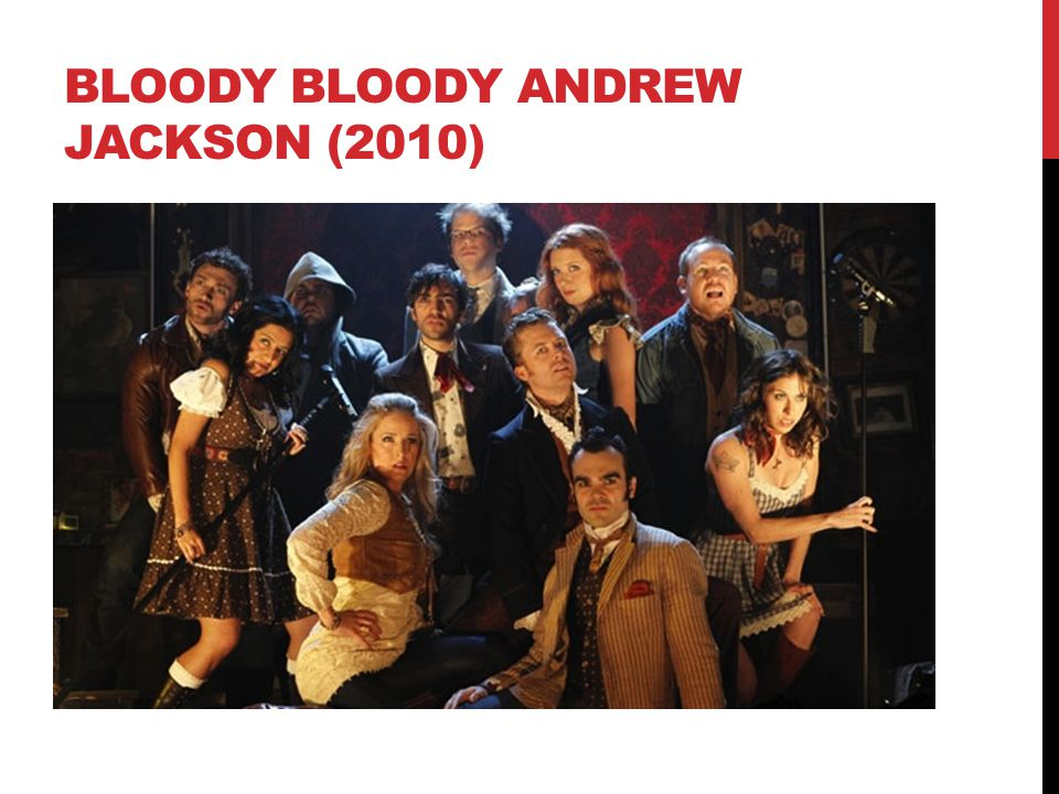 BLOODY BLOODY ANDREW JACKSON (2010)
