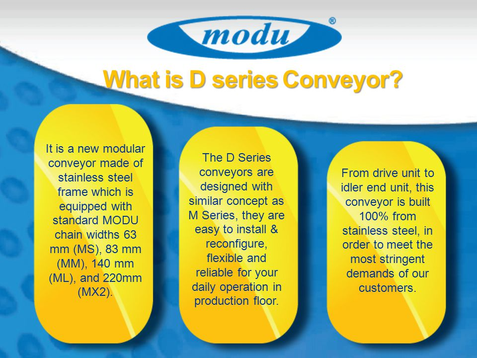 What is D series Conveyor