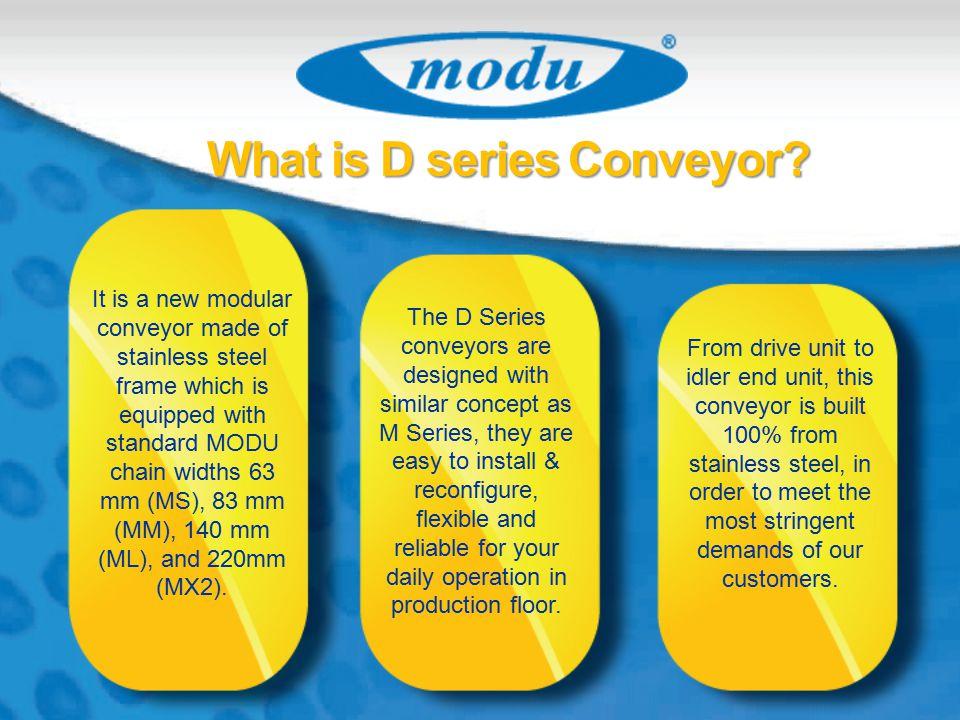 What is D series Conveyor