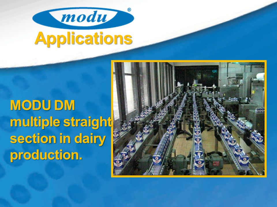Applications MODU DM multiple straight section in dairy production.