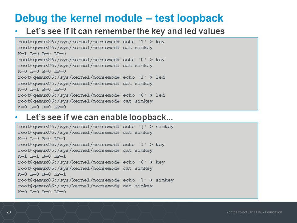 Debug the kernel module – test loopback