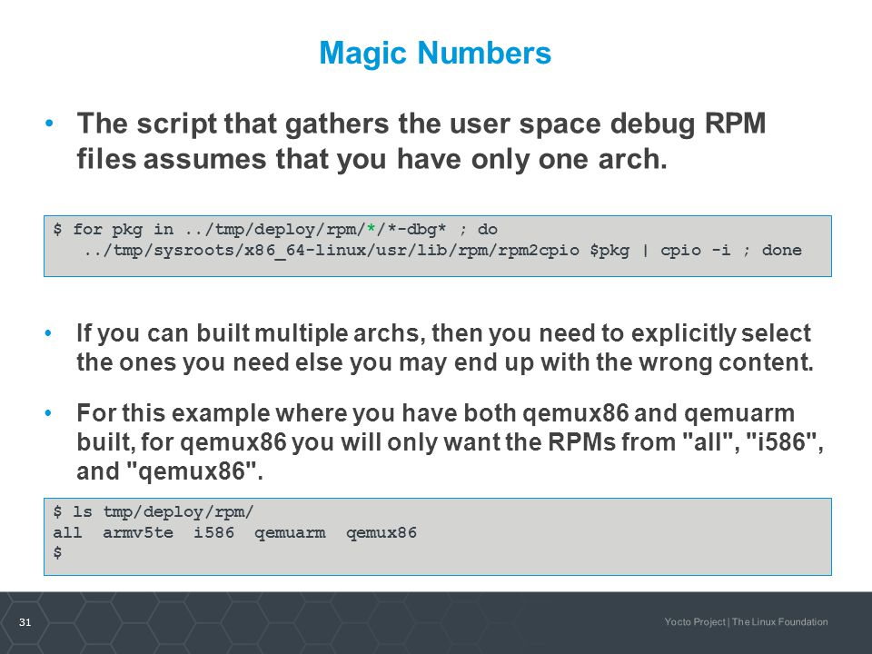 Magic Numbers The script that gathers the user space debug RPM files assumes that you have only one arch.