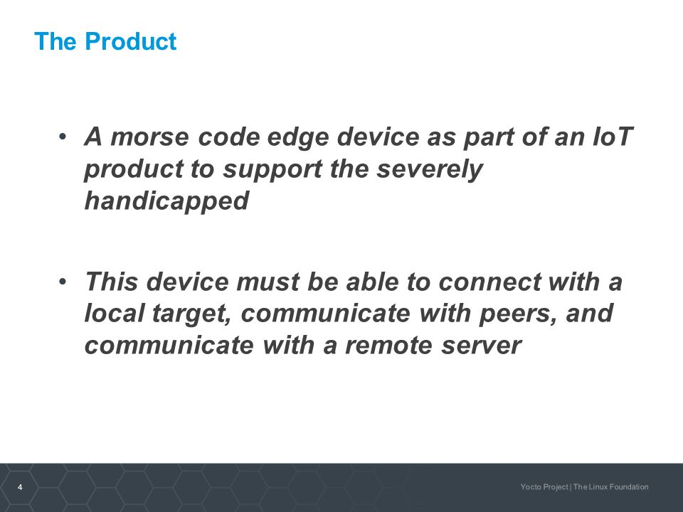 The Product A morse code edge device as part of an IoT product to support the severely handicapped.