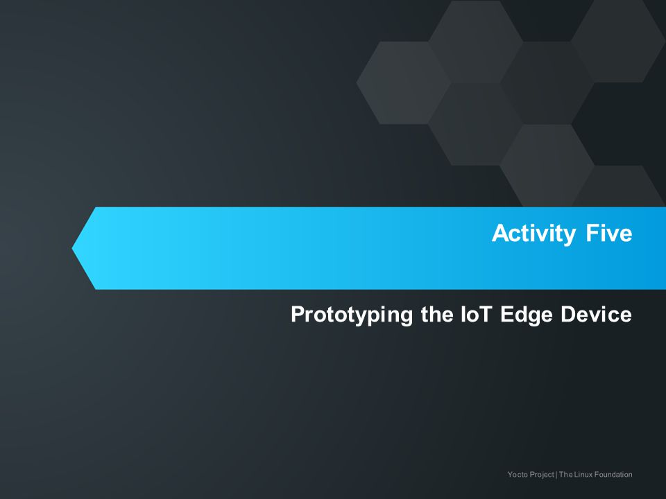 Activity Five Prototyping the IoT Edge Device