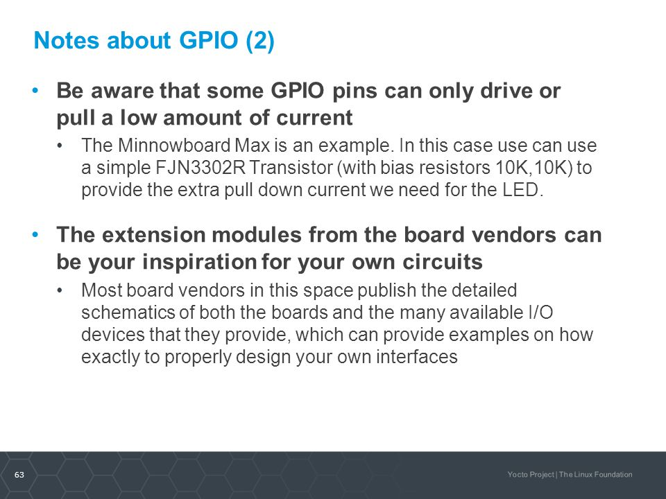 Notes about GPIO (2) Be aware that some GPIO pins can only drive or pull a low amount of current.