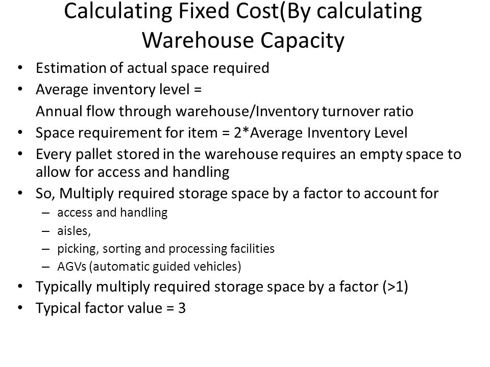 Calculating Fixed Cost(By calculating Warehouse Capacity