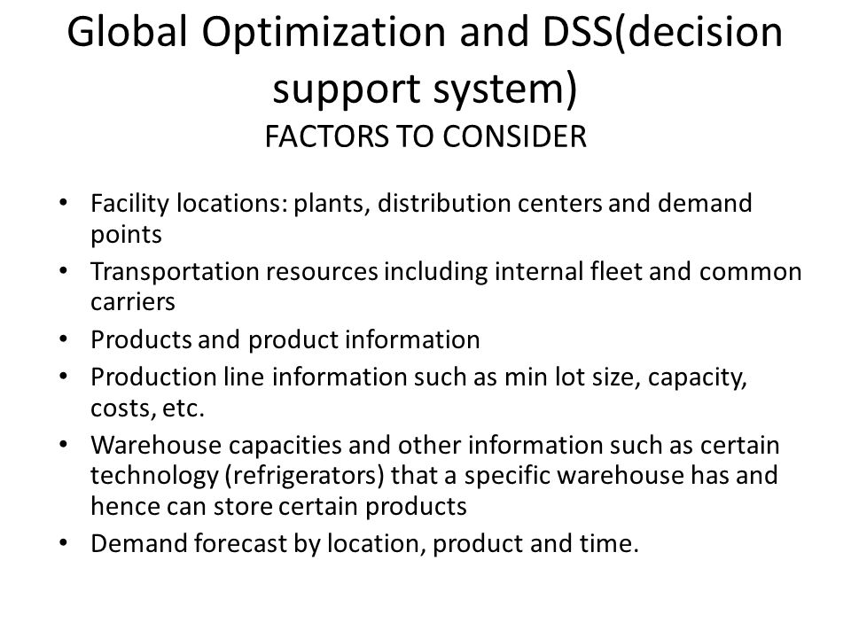 Global Optimization and DSS(decision support system) FACTORS TO CONSIDER