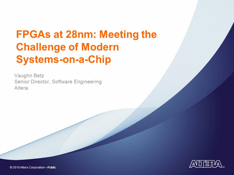 FPGAs at 28nm: Meeting the Challenge of Modern Systems-on-a-Chip