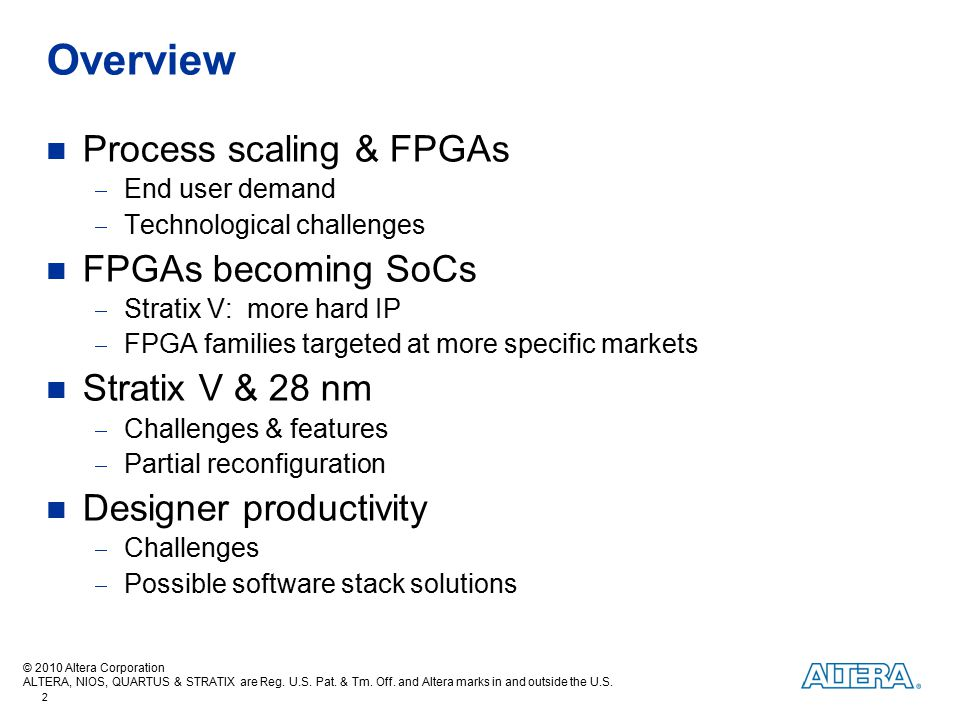 Overview Process scaling & FPGAs FPGAs becoming SoCs Stratix V & 28 nm