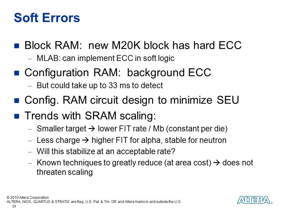 Soft Errors Block RAM: new M20K block has hard ECC