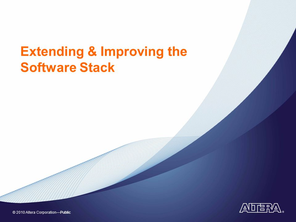 Extending & Improving the Software Stack