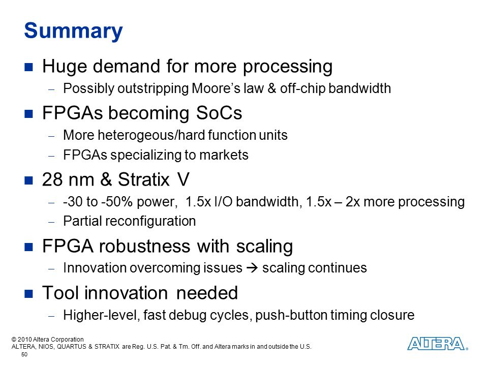 Summary Huge demand for more processing FPGAs becoming SoCs