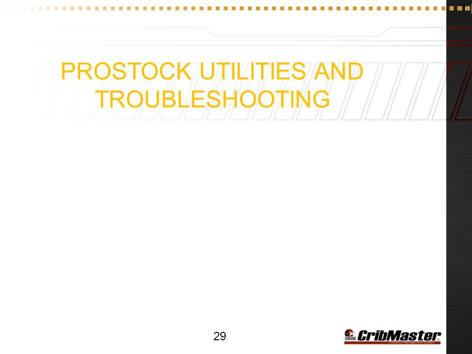 ProStock Utilities and Troubleshooting