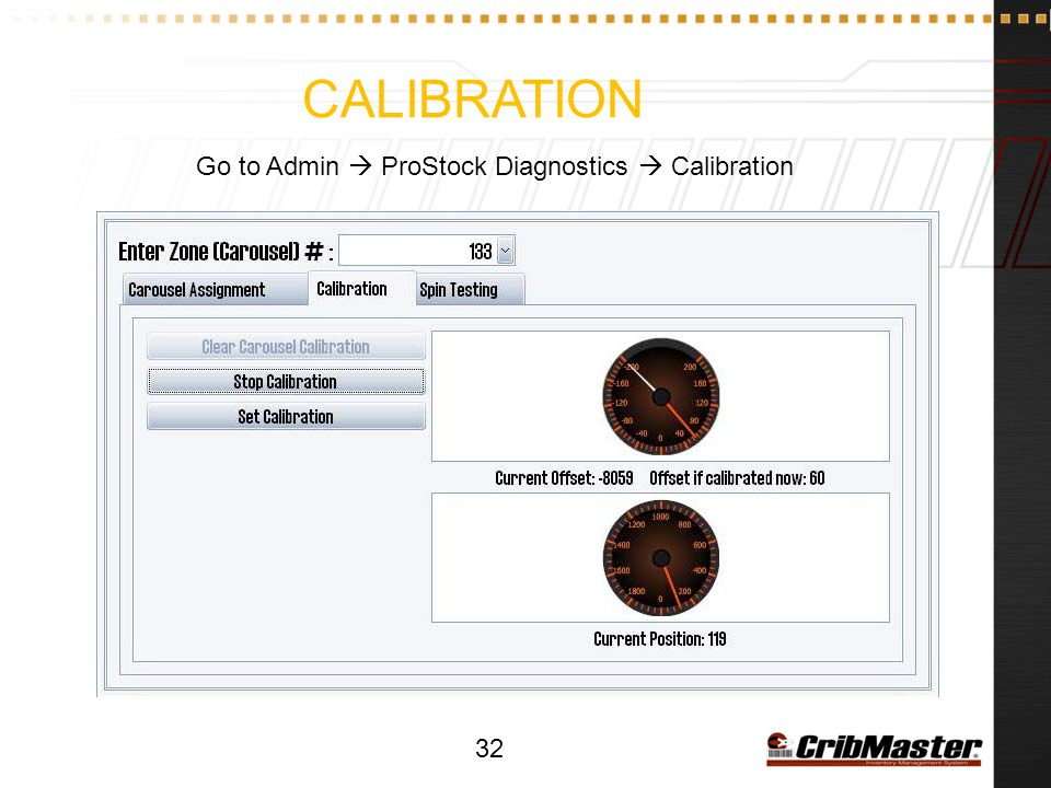 Calibration Go to Admin  ProStock Diagnostics  Calibration