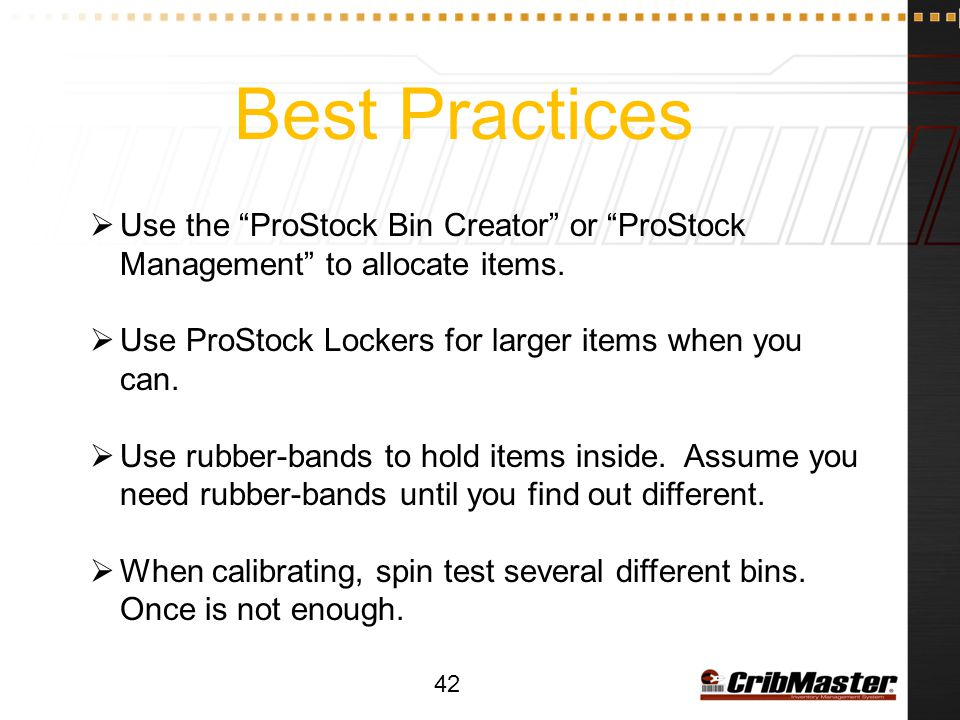 Best Practices Use the ProStock Bin Creator or ProStock Management to allocate items. Use ProStock Lockers for larger items when you can.